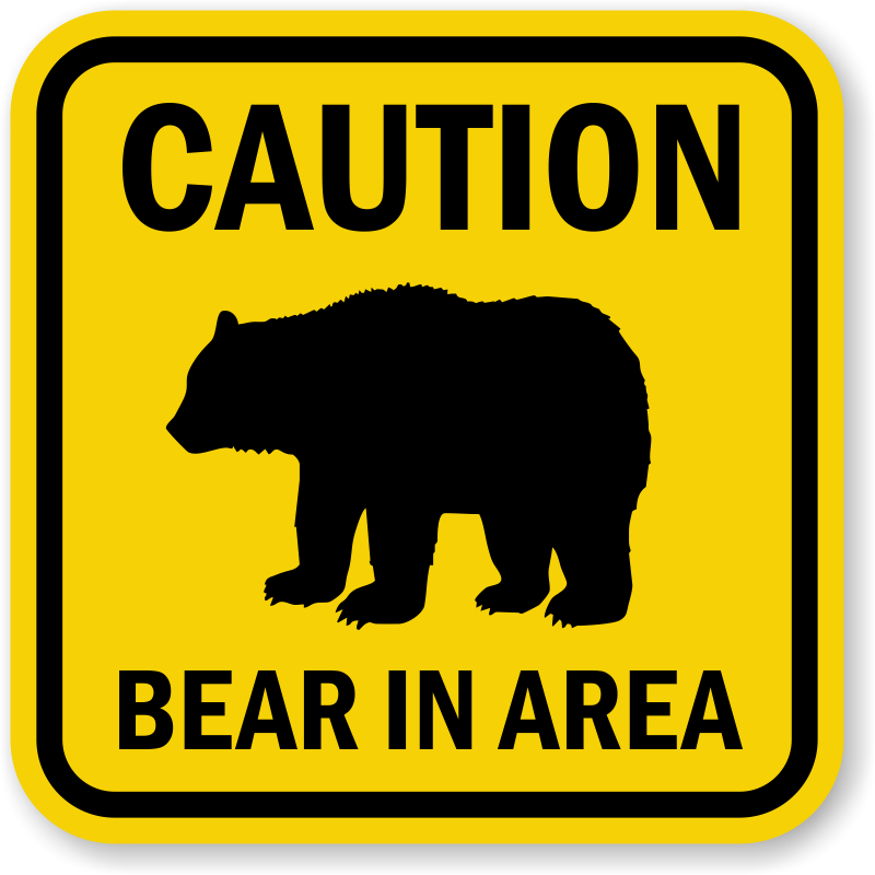 Bear In Area Sign With Graphic Caution Sign Sku K 0020